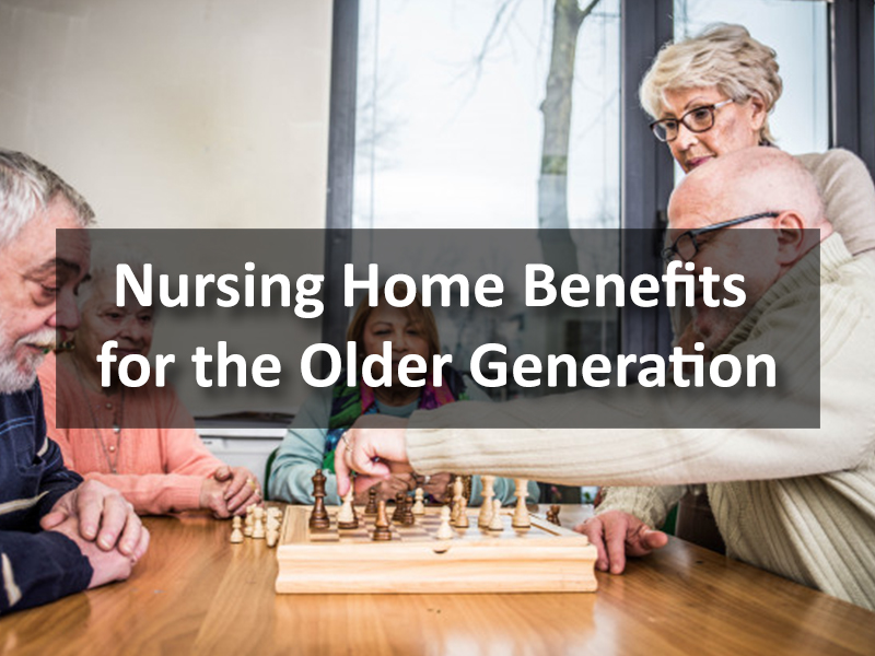 Nursing Home Benefits for the Older Generation